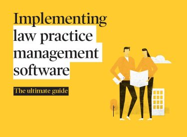 Implementing Law Practice Management Software – The Ultimate Guide