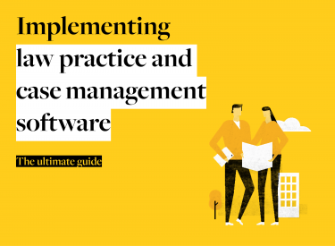 Implementing Case & Practice Management Software – Guide for Law Firms