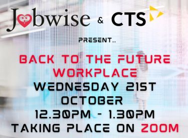 Jobwise Ltd: Back to the Future Workplace | 21st October 2020 – Webinar